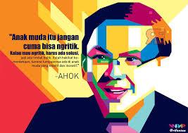 AHOK Tokoh  Fenomenal Sepanjang Sejarah Indonesia