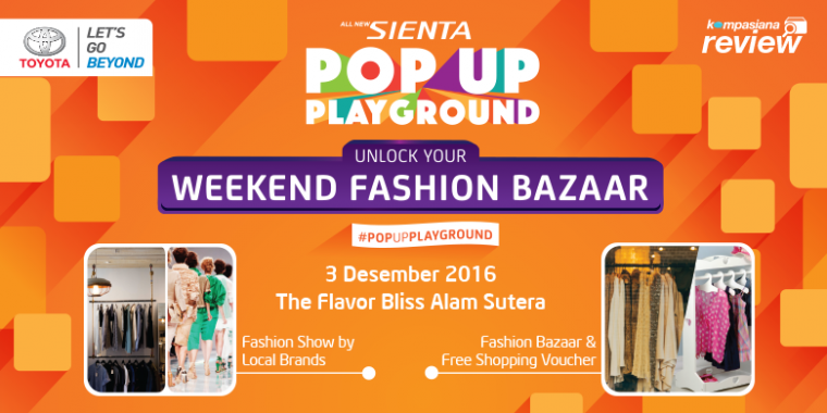 Tiga Kompasianer Pemenang Review Sienta Pop Up Playground Alam Sutera