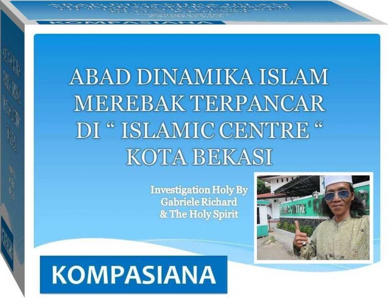 Abad Dinamika Islam Merebak di Islamic Centre Bekasi