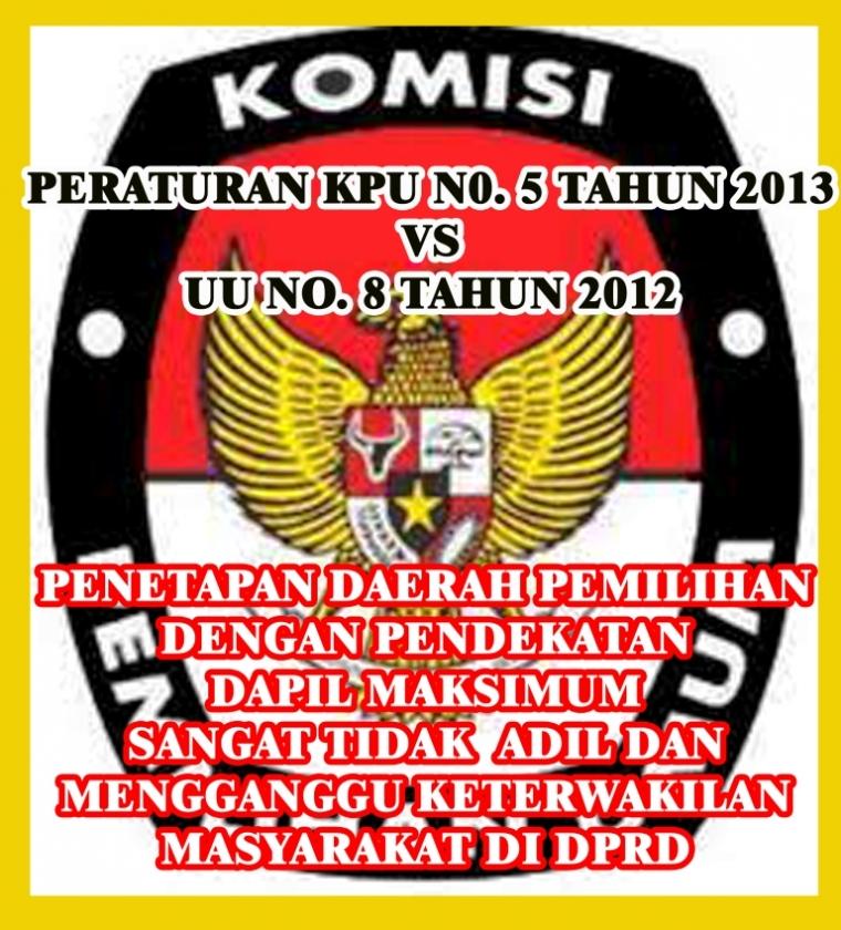 Peraturan KPU No.5 Tahun 2013 VS UU No. 8 Tahun 2012