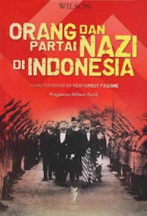 Orang dan Partai Nazi di Indonesia - Kaum Pergerakan Menyambut Fasisme