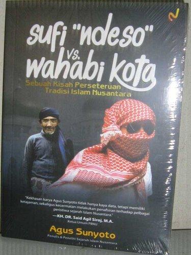 Sufi Ndeso Vs Wahabi Kota, Sebuah Kisah Perseteruan Tradisi Islam Nusantara