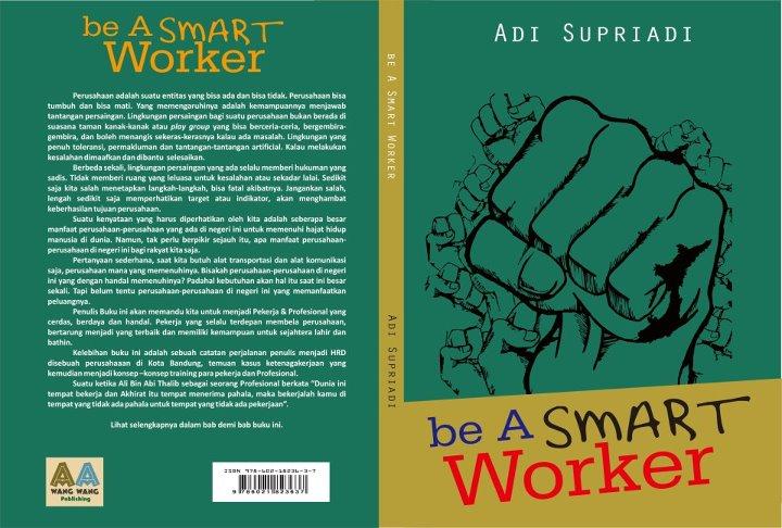 Be A Smart Worker, Buku Saya di Awal Ramadhan 1433 H