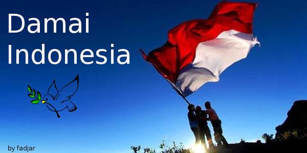 Bekerja Mewujudkan Indonesia Damai