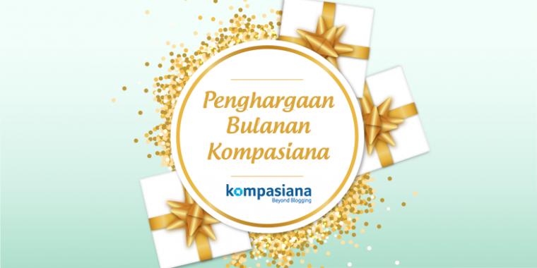 4 Kompasianer ini Mendapat Penghargaan Bulanan Kompasiana, Selamat!
