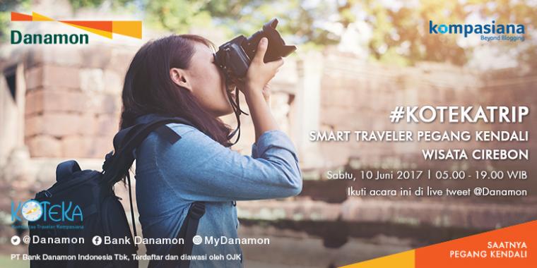 "[Blog Review] #KOTEKAtrip ""Smart Traveler Pegang Kendali Wisata di Cirebon"""
