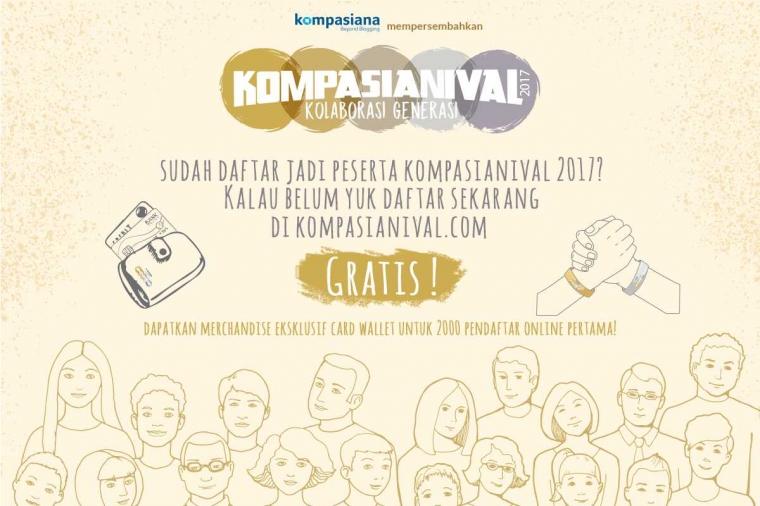 Segera Daftarkan Diri Anda dan Bergabunglah Bersama Kami di Kompasianival 2017!