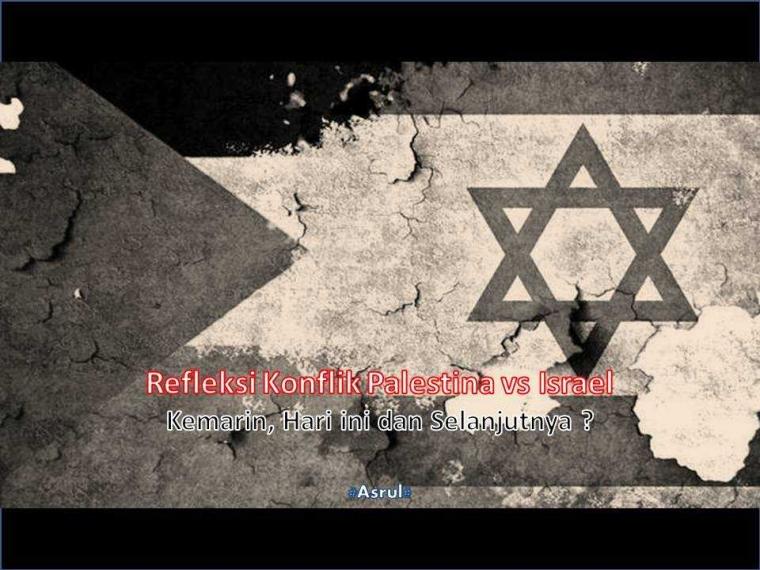 [Refleksi] Konflik Palestina Versus Israel