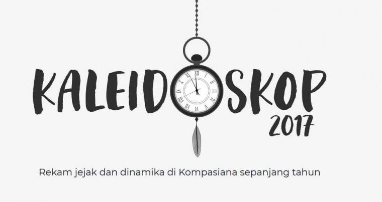 [KALEIDOSKOP] Rekam Jejak dan Dinamika di Kompasiana Sepanjang Tahun 2017