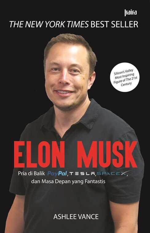 Sinopsis: Elon Musk - Pria di Balik PayPal, Tesla, SpaceX, dan Masa Depan yang Fantastis