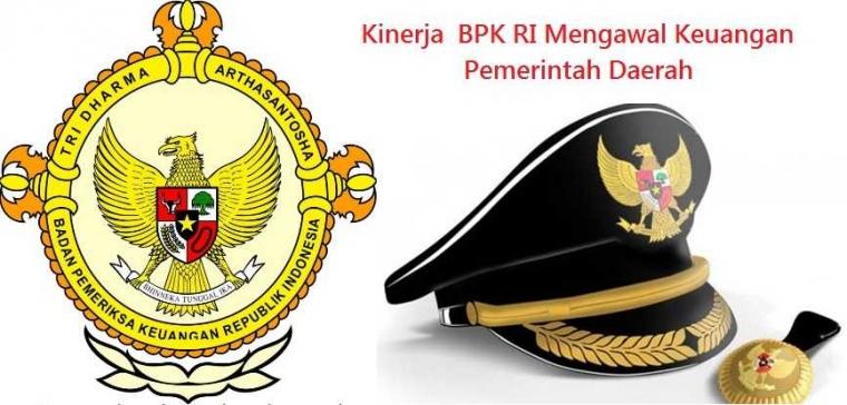 Kinerja BPK Mengawal Keuangan Pemerintah Daerah