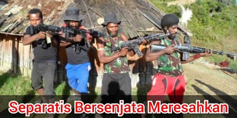 Separatis Bersenjata Meresahkan