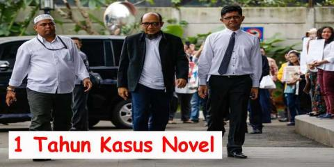 1 Tahun Kasus Novel Baswedan