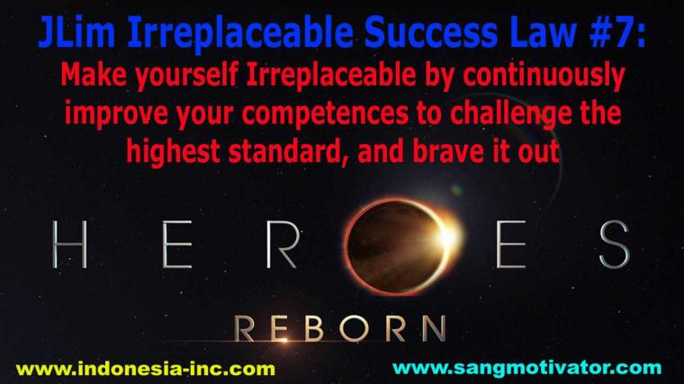 JLim Irreplaceable Success Law 7: Continuously Improve Competence
