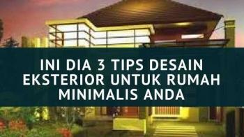 Ini Dia 3 Tips Desain Eksterior Untuk Rumah Minimalis Anda