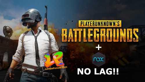 Suka Main Game PUBG Mobile di NOX tapi Lag? Begini Cara Mengatasinya