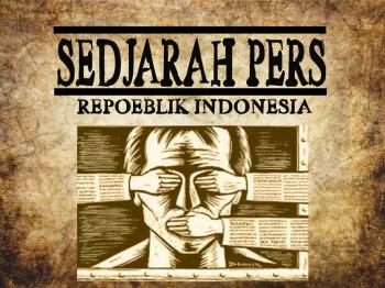Perjuangan Pers Cikal Bakal Bangsa Indonesia Halaman All