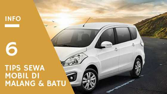 Tips Jitu Sewa Mobil di Malang dan Batu