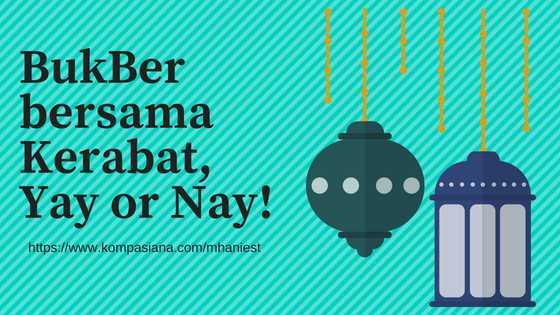 Bukber bersama Kerabat, Yay or Nay?