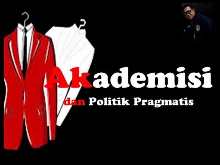 Akademisi dan Politik Pragmatis