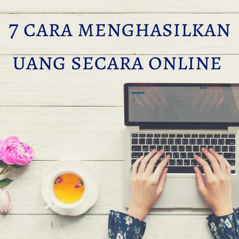 """7 Cara Menghasilkan Uang Secara """"Online"""""""
