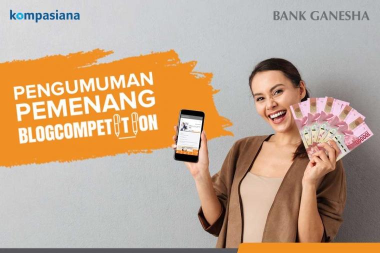 Segera Cari Tahu Apakah Anda Termasuk Pemenang Blog Competition Bank Ganesha!
