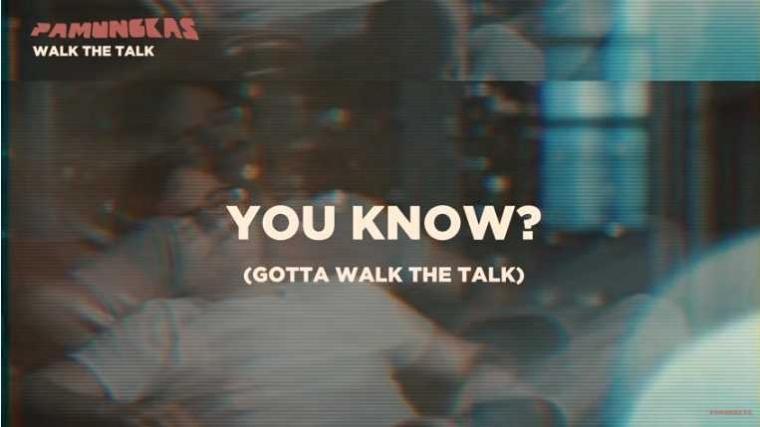 """""""Walk the Talk"""" dari Pamungkas Buat Kita Terus Bergerak"""