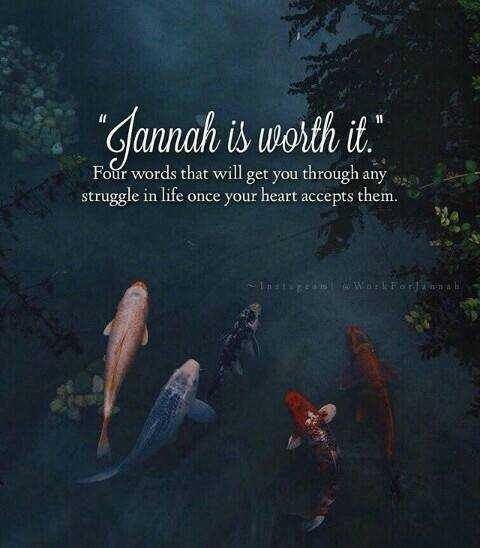 """Jannah is Worth It"""