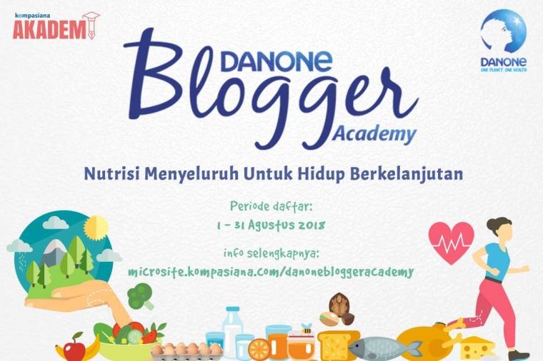 Mau Lebih Peduli Nutrisi dan Lingkungan? Gabung Danone Blogger Academy 2018, Yuk!