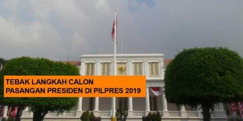 TEBAK LANGKAH PASLON DI PILPRES 2019