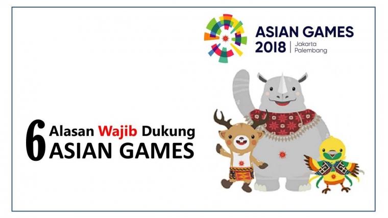 Enam Alasan Wajib Dukung Asian Games