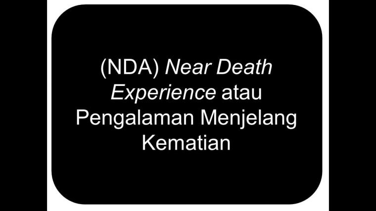 """Tentang Near Death Experience """"Pengalaman Menjelang Kematian"""""""