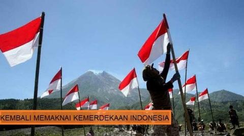 Kembali Memaknai Kemerdekaan Indonesia