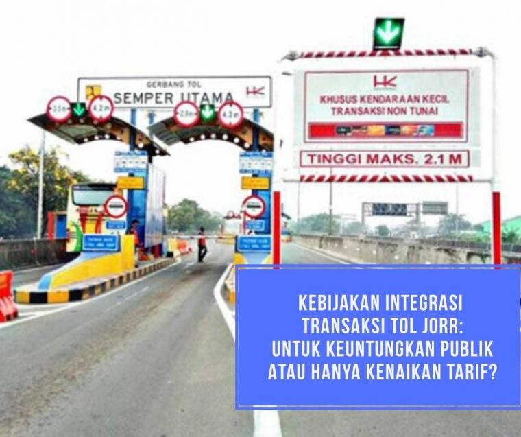 Kebijakan Integrasi Transaksi Tol JORR untuk Keuntungan Publik atau Hanya Kenaikan Tarif?