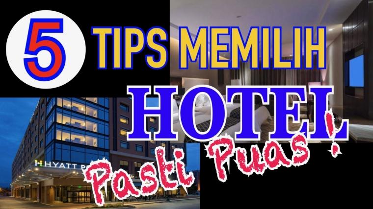 5 Tips Memilih Hotel, Pasti Puas!