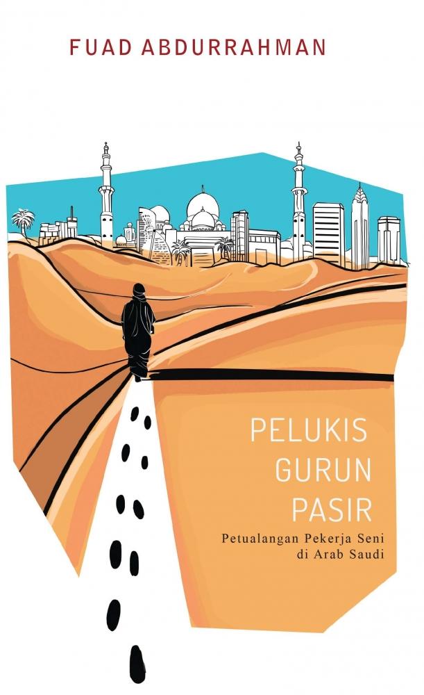 Resensi Novel Pelukis Gurun Pasir, Pekerjaan yang Didasari Ibadah