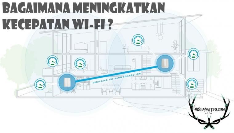 Berbagai Tips Meningkatkan Kecepatan Wifi