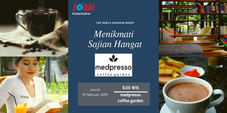 [KJOG] #DolanKuliner Menikmati Sajian Hangat Medpresso Coffee Garden