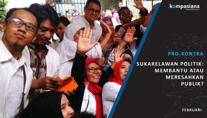 [Pro-Kontra] Sukarelawan dalam Pemilu yang Terlalu Masif