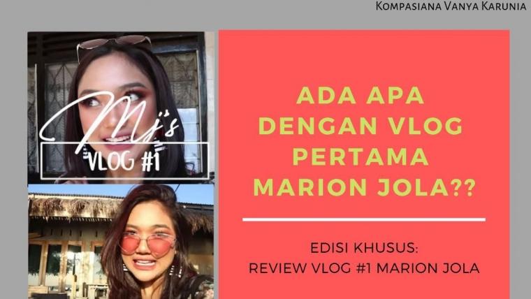 Ada Apa Sih dengan Vlog Pertama Marion Jola?