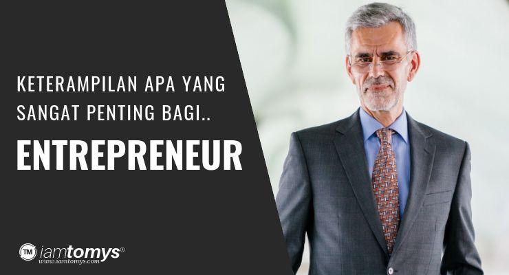 Keterampilan Apa Menurutmu yang Paling Penting bagi Entrepreneur?
