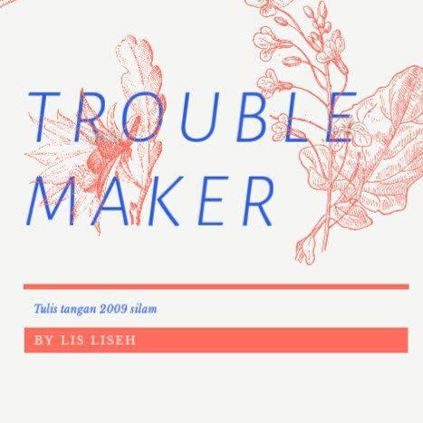 Trouble Maker (Part 6)