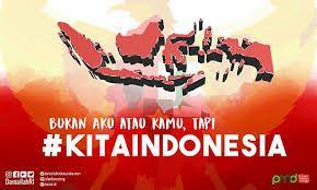 Kita Indonesia, Rawatlah Persaudaraan dan Tinggalkan Kebencian