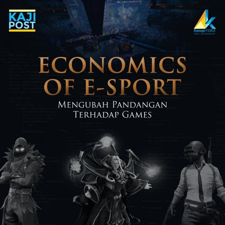 Economics of E-Sport: Mengubah Pandangan terhadap Games