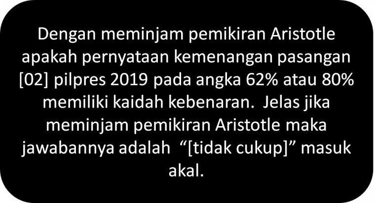 Filsafat Aristotle: Kemenangan Pasangan 02 di Pilpres 2019 pada Angka 62% atau 80%?