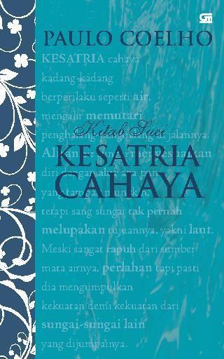 "Refleksi ""Kitab Suci Kesatria Cahaya"" Karya Paulo Coelho"