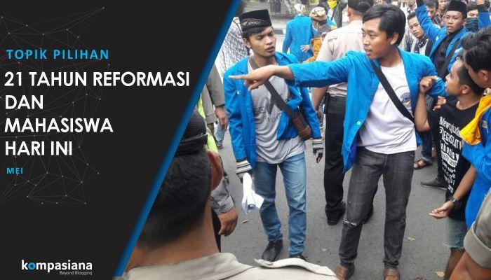 [Topik Pilihan] Melihat 21 Tahun Reformasi dan Pergerakan Mahasiswa Hari Ini