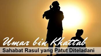 Umar Bin Khattab Sahabat Rasul Yang Patut Diteladani