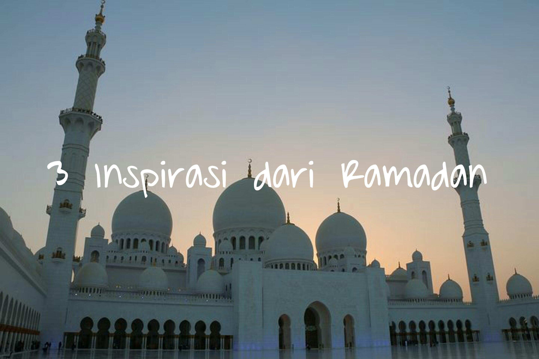 3 Inspirasi dari Ramadan