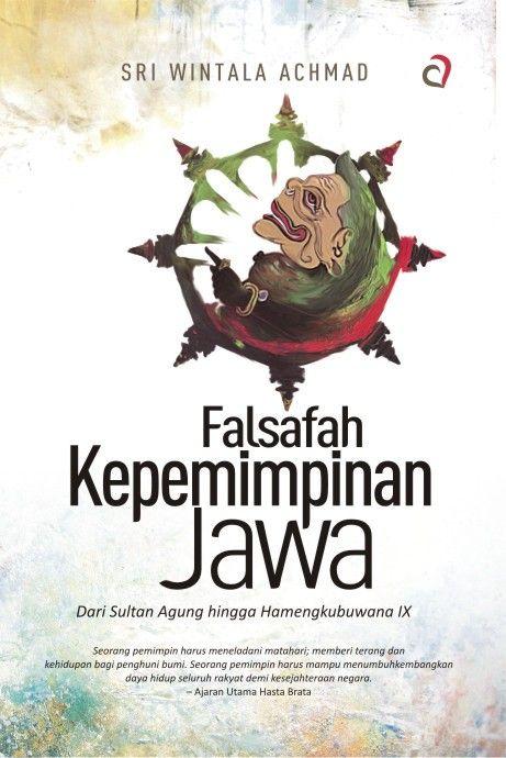 Menguak Esensi Falsafah Kepemimpinan Jawa